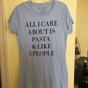 """All I care about is pasta"" light blue tshirt"